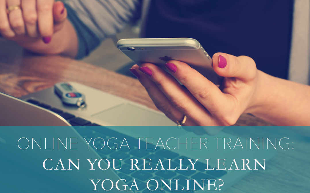 Online Yoga Teacher Training: Can you really learn yoga online?